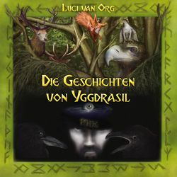 Die Geschichten von Yggdrasil von van Org,  Luci