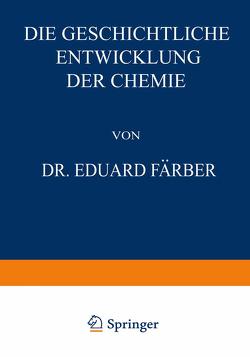 Die Geschichtliche Entwicklung der Chemie von Färber,  Eduard
