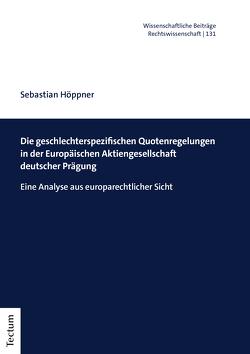 Die geschlechterspezifischen Quotenregelungen in der Europäischen Aktiengesellschaft deutscher Prägung von Höppner,  Sebastian