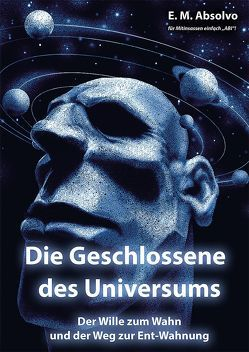 Die Geschlossene des Universums von Absolvo,  Ego Me, Fleritsch,  Walter