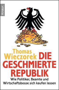 Die geschmierte Republik von Wieczorek,  Thomas