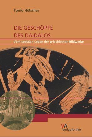 Die Geschöpfe des Daidalos von Hölscher,  Tonio