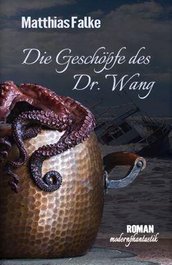 Die Geschöpfe des Dr. Wang von Falke,  Matthias