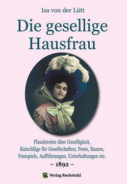 Die gesellige Hausfrau 1892 von Rockstuhl,  Harald, von der Lütt,  Isa