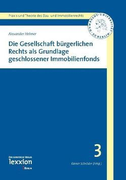 Die Gesellschaft bürgerlichen Rechts als Grundlage geschlossener Immobilienfonds von Holmer,  Alexander
