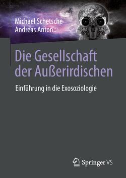 Die Gesellschaft der Außerirdischen von Anton,  Andreas, Schetsche,  Michael