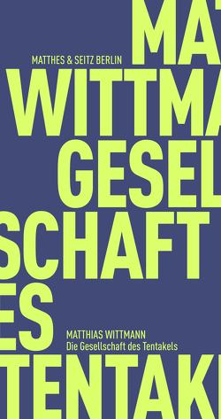 Die Gesellschaft des Tentakels von Wittmann,  Matthias