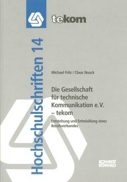 Die Gesellschaft für technische Kommunikation e.V. – tekom von Fritz,  Michael, Hennig,  Jörg, Noack,  Claus, Tjarks-Sobhani,  Marita