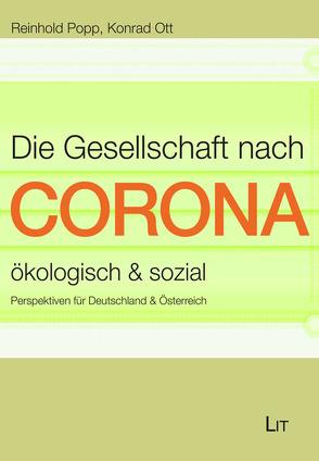 Die Gesellschaft nach Corona: ökologisch & sozial von Popp,  Reinhold