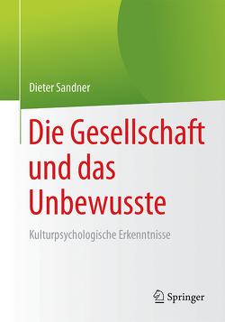 Die Gesellschaft und das Unbewusste von Sandner,  Dieter