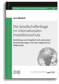 Die Gesellschafterklage im internationalen Investitionsschutz von Weskott,  Luca