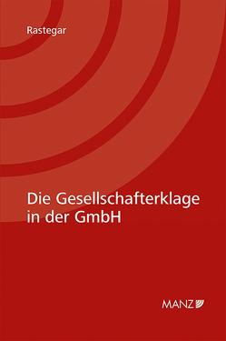 Die Gesellschafterklage in der GmbH von Rastegar,  Rahim