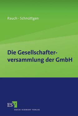 Die Gesellschafterversammlung der GmbH von Rauch,  Isabel, Schnüttgen,  Helena
