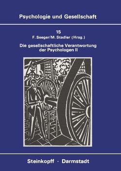 Die Gesellschaftliche Verantwortung der Psychologen II von Seeger,  F., Stadler,  M.
