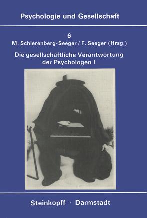 Die Gesellschaftliche Verantwortung Der Psychologen von Schierenberg-Seeger,  M., Seeger,  F.