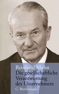 Die gesellschaftliche Verantwortung des Unternehmers von Mohn,  Reinhard