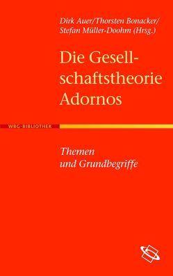 Die Gesellschaftstheorie Adornos von Auer,  Dirk, Bonacker,  Thorsten, Müller-Doohm,  Stefan
