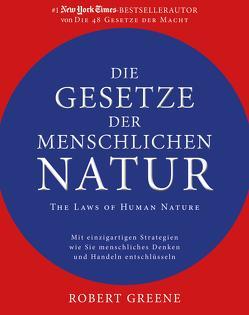 Die Gesetze der menschlichen Natur – The Laws of Human Nature von Greene,  Robert