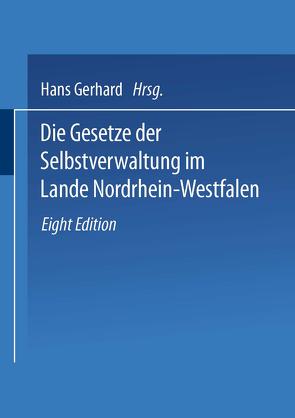 Die Gesetze der Selbstverwaltung im Lande Nordrhein-Westfalen von Gerhard,  Hans