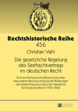 Die gesetzliche Regelung des Seefrachtvertrags im deutschen Recht von Vahl,  Christian