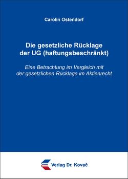 Die gesetzliche Rücklage der UG (haftungsbeschränkt) von Ostendorf,  Carolin