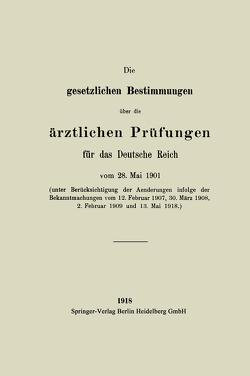 Die gesetzlichen Bestimmungen über die ärztlichen Prüfungen für das Deutsche Reich von Hirschwald,  August