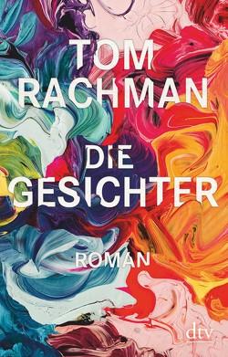 Die Gesichter von Rachman,  Tom, Robben,  Bernhard