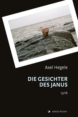 Die Gesichter des Janus von Hegele,  Axel