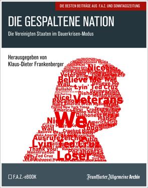 Die gespaltene Nation von Frankenberger,  Klaus-Dieter, Frankfurter Allgemeine Archiv, Trötscher,  Hans Peter