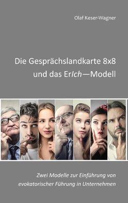 Die Gesprächslandkarte 8×8 und das ErIch-Modell von Keser-Wagner,  Olaf