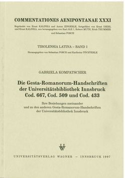 Die Gesta-Romanorum-Handschriften der Universitätsbibliothek Innsbruck Cod. 667, Cod. 509 und Cod. 433 von Kompatscher,  Gabriela