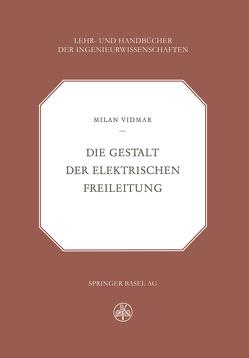 Die Gestalt der Elektrischen Freileitung von Vidmar,  M: