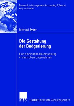 Die Gestaltung der Budgetierung von Schäffer,  Prof. Dr. Utz, Zyder,  Michael
