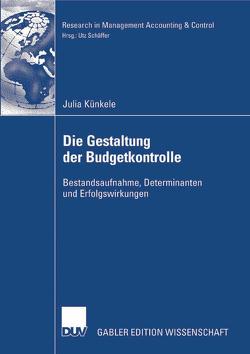 Die Gestaltung der Budgetkontrolle von Künkele,  Julia, Schäffer,  Prof. Dr. Utz