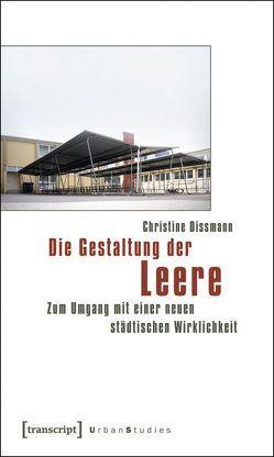 Die Gestaltung der Leere von Dissmann,  Christine