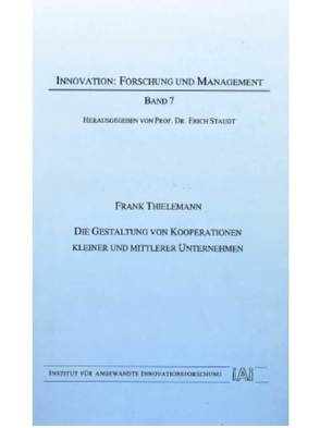 Die Gestaltung von Kooperationen kleiner und mittlerer Unternehmen von Staudt,  Erich, Thielemann,  Frank
