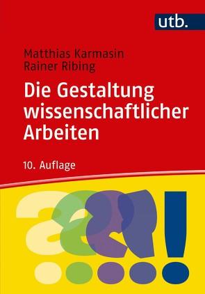 Die Gestaltung wissenschaftlicher Arbeiten von Karmasin,  Matthias, Ribing,  Rainer