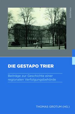 Die Gestapo Trier von Grotum, Thomas