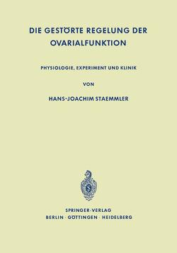 Die Gestörte Regelung der Ovarialfunktion von Staemmler,  Hans-Joachim