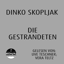 Die Gestrandeten von Skopljak,  Dinko, Teltz,  Vera, Teschner,  Uve