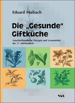 """Die """"gesunde"""" Giftküche von Maibach,  Eduard"""