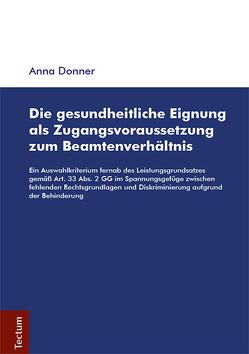 Die gesundheitliche Eignung als Zugangsvoraussetzung zum Beamtenverhältnis von Donner,  Anna