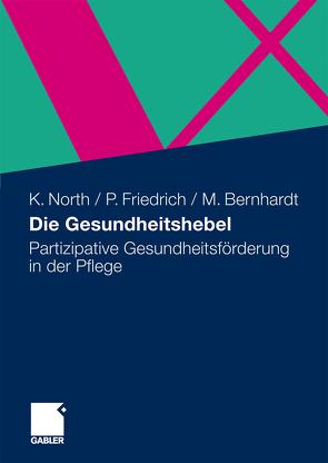 Die Gesundheitshebel von Bernhardt,  Maja, Friedrich,  Peter, North,  Klaus