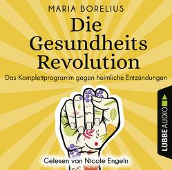 Die Gesundheitsrevolution von Borelius,  Maria, Engeln,  Nicole