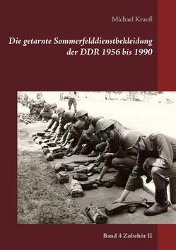 Die getarnte Sommerfelddienstbekleidung der DDR 1956 bis 1990 von Krauß,  Michael