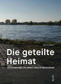 Die geteilte Heimat von Weber,  Kurt-H.