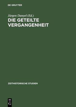 Die geteilte Vergangenheit von Danyel,  Jürgen