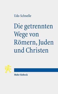 Die getrennten Wege von Römern, Juden und Christen von Schnelle,  Udo