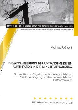 Die Gewährleistung der amtsangemessenen Alimentation in der Mindestversorgung von Feißkohl,  Mathias