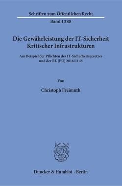 Die Gewährleistung der IT-Sicherheit Kritischer Infrastrukturen. von Freimuth,  Christoph
